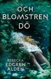 Cover for Och blomstren dö