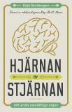 Omslagsbild för Hjärnan är stjärnan : Ditt enda oersättliga organ