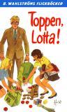 Bokomslag för Lotta 32 - Toppen, Lotta!