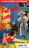 Bokomslag för Lotta 34 - Full rulle, Lotta!