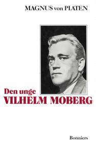 Omslagsbild för Den unge Vilhelm Moberg : En levnadsteckning