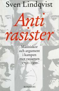 Omslagsbild för Antirasister : Människor och argument i kampen mot rasismen 1750-1900
