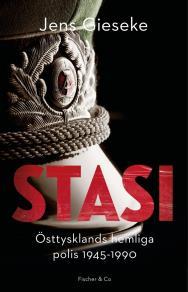 Omslagsbild för Stasi - Östtysklands hemliga polis 1945-1990