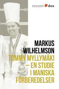 Cover for Tommy Myllymäki – En studie i maniska förberedelser
