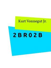 Cover for 2 B R 0 2 B: En klassisk novell om livet