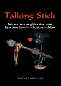 Cover for Talking Stick: Indianernas magiska stav, som löser dina kommunikationsproblem