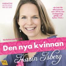 Cover for Den nya kvinnan : harmoni, din relation med dig själv