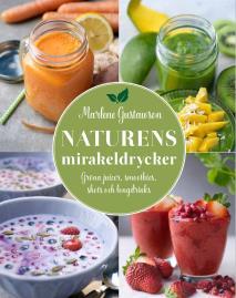 Omslagsbild för Naturens mirakeldrycker : gröna juicer, smoothies, shots och longdrinks