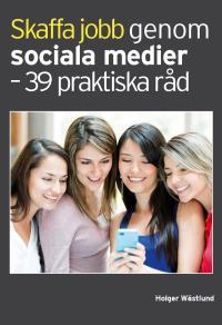 Omslagsbild för Skaffa jobb genom sociala medier - 39 praktiska råd
