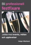 Cover for Bli professionell festfixare - Jobba med events, möten och upplevelser