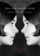 Omslagsbild för Den nya dagen gryr : Karin Boyes författarliv