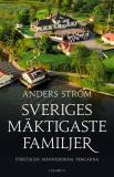 Bokomslag för Sveriges mäktigaste familjer – Företagen, människorna, pengarna