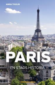 Cover for Paris – en stads historia