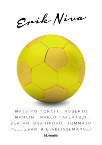 Omslagsbild för Massimo Moratti, Robert Mancini, Marco Materazzi, Zlatan Ibrahimovic, Tommaso Pellizarri & etablissemanget