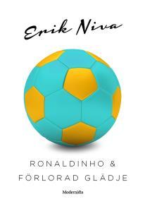 Omslagsbild för Ronaldinho & förlorad glädje