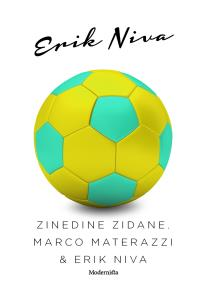 Cover for Zinedine Zidane, Marco Materazzi & Erik Niva