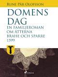 Bokomslag för Domens dag: en familjeroman om ätterna Brahe och Sparre 1599-