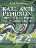 Omslagsbild för Karl Axel Pehrson, född 1921: konstens baron Münchhausen