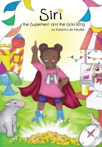 Cover for Siri, the Superhero and the Gold Ring