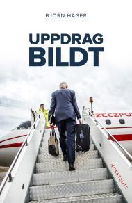 Omslagsbild för Uppdrag Bildt : en svensk historia