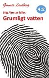 Cover for Stig Alm tar fallet - Grumligt vatten