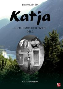Cover for Katja 3 - Fri, stark och farlig, del 2