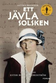 Omslagsbild för Ett jävla solsken : En biografi om Ester Blenda Nordström