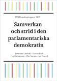 Omslagsbild för SNS Demokratirapport 2017. Samverkan och strid i den parlamentariska demokratin