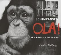 Cover for Schimpansen Ola! Vem bryr sig om en apa?