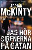 Cover for Jag hör sirenerna på gatan (En Sean Duffy-thriller)