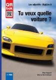 Cover for Tu veux quelle voiture ? - DigiLire A