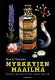 Omslagsbild för Myrkkyjen maailma: Nuolimyrkystä sariiniin