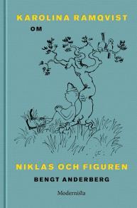 Omslagsbild för Om Niklas och Figuren av Bengt Anderberg