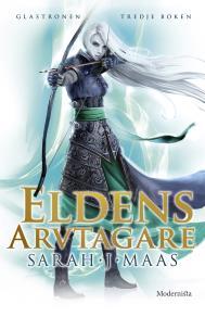 Cover for Eldens arvtagare (Tredje boken i Glastronen-serien)