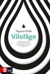 Cover for Viloläge : Mindfulness och meditation i vardagen