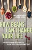 Omslagsbild för How beans can change your life – A revolutionary approach to health, weight and blood sugar