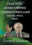 Bokomslag för A Slavic People A Russian Superpower A Charismatic World Leader The Global Upheaval Trilogy