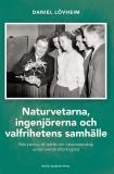 Omslagsbild för Naturvetarna, ingenjörerna och valfrihetens samhälle : rekrytering till teknik och naturvetenskap under svensk efterkrigstid