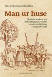 Omslagsbild för Man ur huse : hur krig, upplopp och förhandlingar påverkade svensk statsbildning i tidigmodern tid