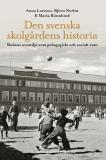 Omslagsbild för Den svenska skolgårdens historia : skolans utemiljö som pedagogiskt och socialt rum