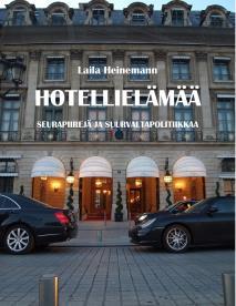 Omslagsbild för Hotellielämää: Seurapiirejä ja suurvaltapolitiikkaa
