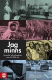 Bokomslag för Jag minns : svenska folket berättar om sitt 1900-tal