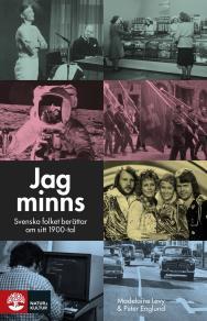 Cover for Jag minns : svenska folket berättar om sitt 1900-tal