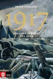 Bokomslag för 1917 Stridens skönhet och sorg : Första världskrigets fjärde år