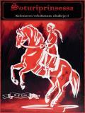 Bokomslag för Soturiprinsessa: Kadonneen valtakunnan aikakirjat I