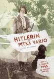 Cover for Hitlerin pitkä varjo. Rikos keväällä 1945 ja sukuni tarina
