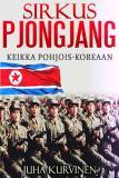 Cover for Sirkus Pjongjang: Keikka Pohjois-Koreaan