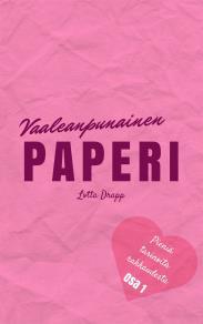 Omslagsbild för Vaaleanpunainen paperi (Pieniä tarinoita rakkaudesta Osa 1): Romanttinen novellikokoelma täynnä pieniä tarinoita