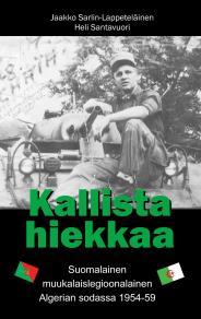 Omslagsbild för Kallista hiekkaa: Suomalainen muukalaislegioonalainen Algerian sodassa 1954-59
