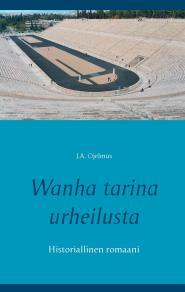 Omslagsbild för Wanha tarina urheilusta: Historiallinen romaani